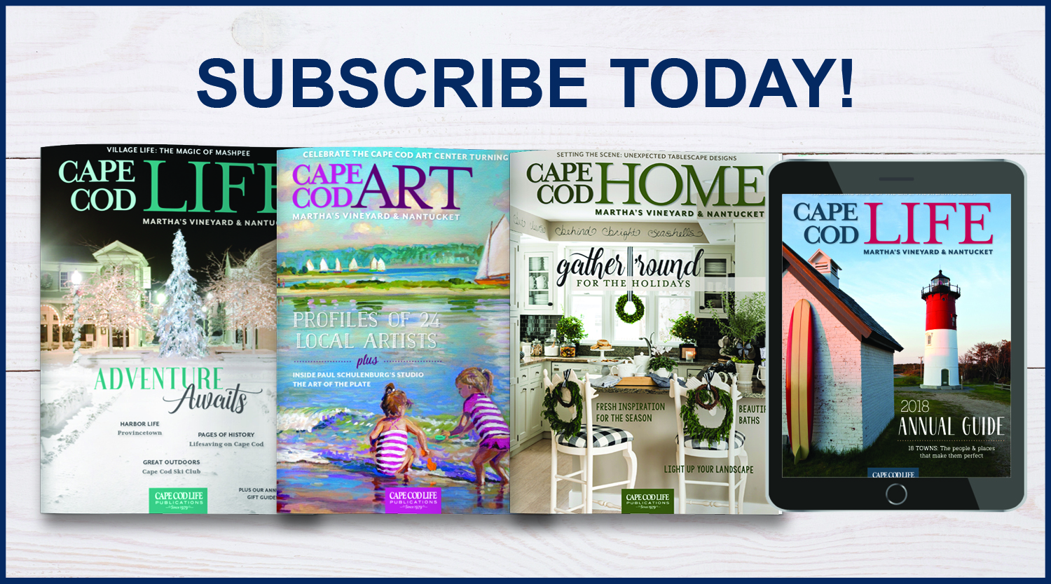 Subscribe to Cape Cod Life Magazine
